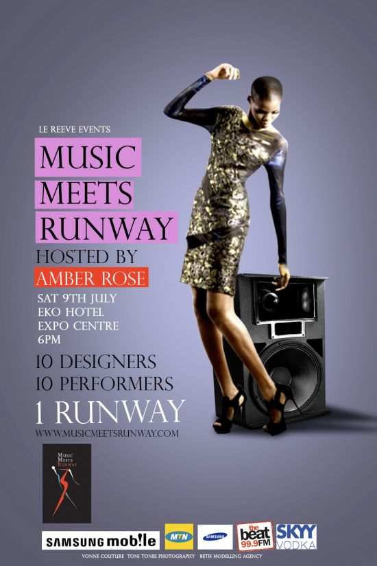Music Meets Runway EVENT: Music Meets Runway Hosted by Amber Rose on July 9th, 2011 in Lagos