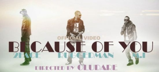 Ruggedman Because of You ft MI and 2Face
