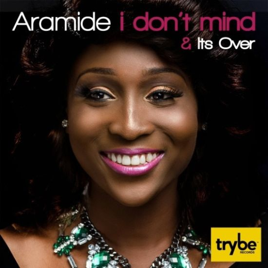 Aramide I dont Mind Its Over Art Work Music: Trybe Records Artist ARAMIDE Debuts Two Singles   I Dont Mind and Its Over (Free Download)   @Aramide01