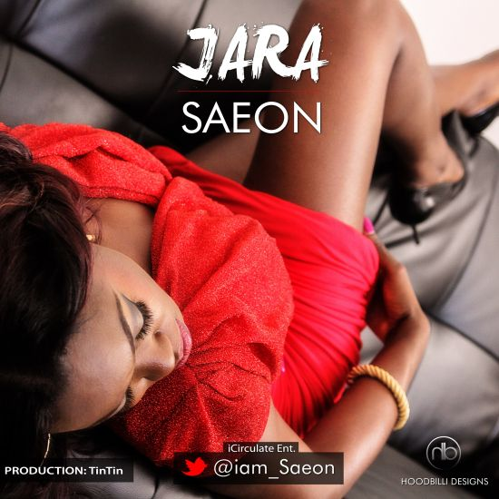 Saeon Jara Music: Talented Songstress Saeon Releases New Catchy Tune JARA (Audio)