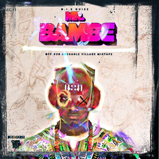 Mr Bambe DISGUISE Music: Highly Talented Artist D.i.sGUISE Drops New Video MR. BAMBE  @itsguise.com