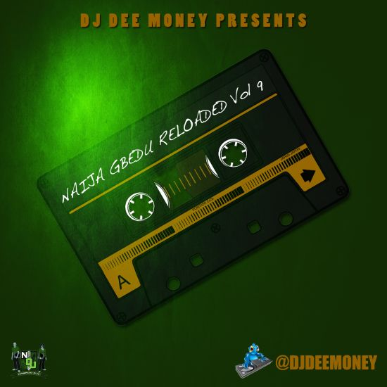 NaijaGbeduReloadedvol9 Music: Naija Gbedu Reloaded Volume 9 Presented by @DjDeeMoney (Free Download)
